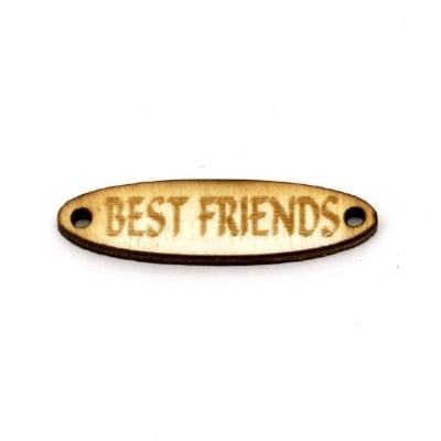 """Фигурка дърво плочка 40x10x3 мм отвор 2 мм. с надпис """"Best friends"""" -10 броя"""