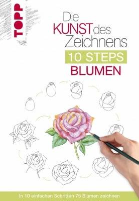 Книга на немски език TOPP, Die Kunst des Zeichnens 10 Steps - Blumen, 128 стр.