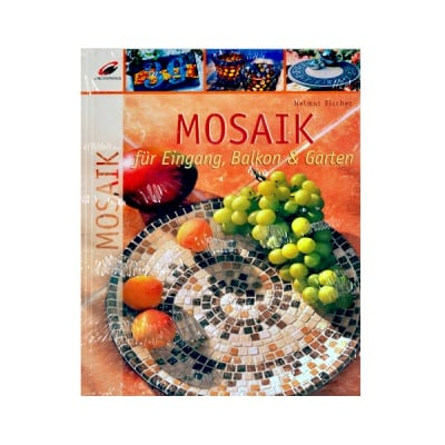 Книга на немски език Mosaik fur Eingang, Balkon & Garten