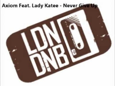 Axiom feat. Lady Katee - Never Give Up