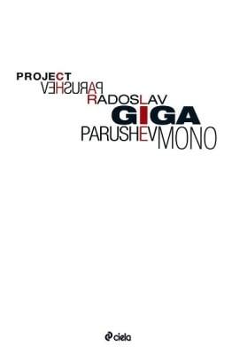 PROJECT GIGAMONO - РАДОСЛАВ ПАРУШЕВ - СИЕЛА