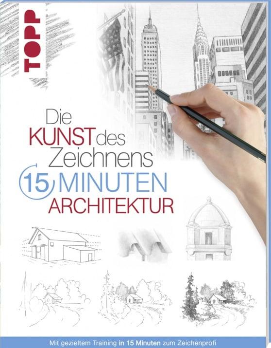 Книга на немски език TOPP, DIE KUNST DES ZEICHNENS 15 MINUTEN - ARCHITEKTUR, 96 стр.