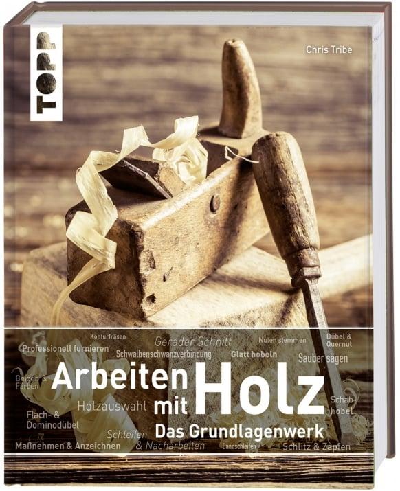 Книга на немски език TOPP, ARBEITEN MIT HOLZ. DAS GRUNDLAGENWERK, 264 стр.